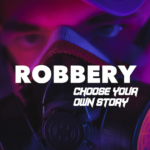 Robbery : Choose your own Story  APK (MOD, Unlimited Money) 2.3